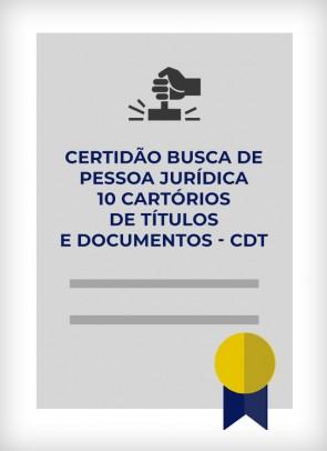 Certidão de Busca de Pessoa Jurídica para os 10 Cartórios de Títulos e Documentos - CDT (Cidade de São Paulo)