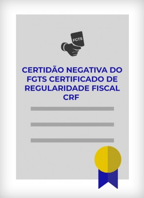 Certidão Negativa do FGTS (Certificado de Regularidade Fiscal CRF)